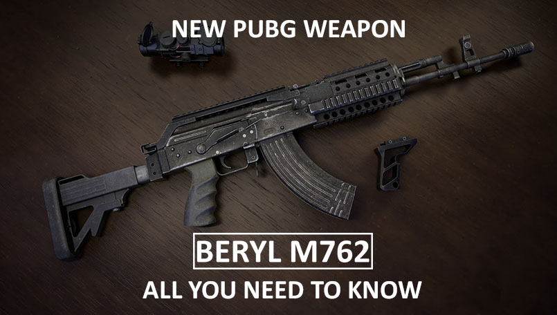 PlayerUnknown's Battle Grounds (PUBG) New Weapon: Beryl M762